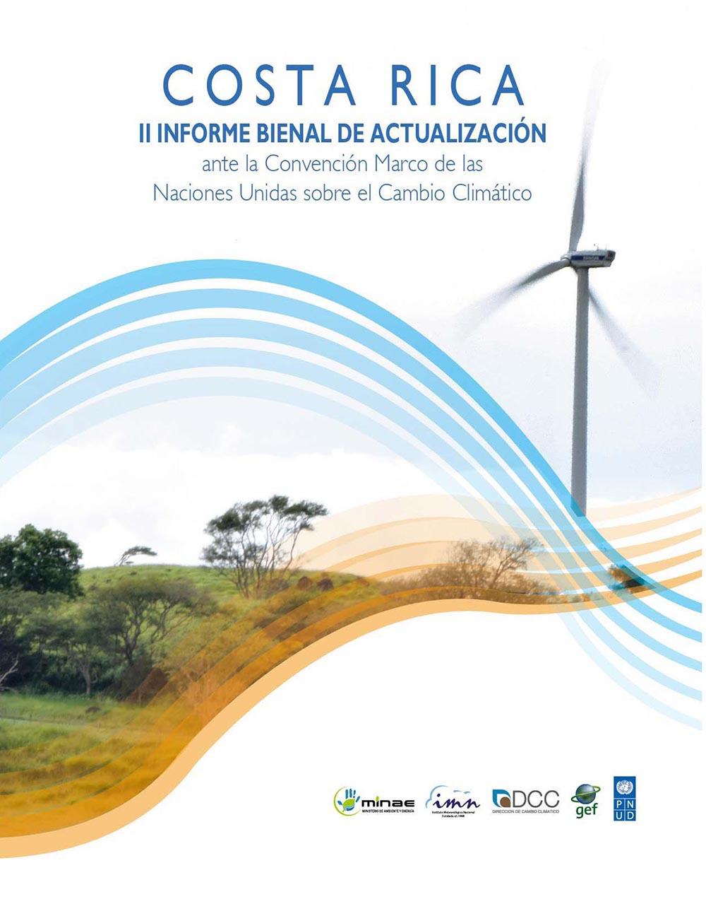 Costa Rica II Informe Bienal de Actualización ante la Convención Marco de las Naciones Unidas sobre el Cambio Climático
