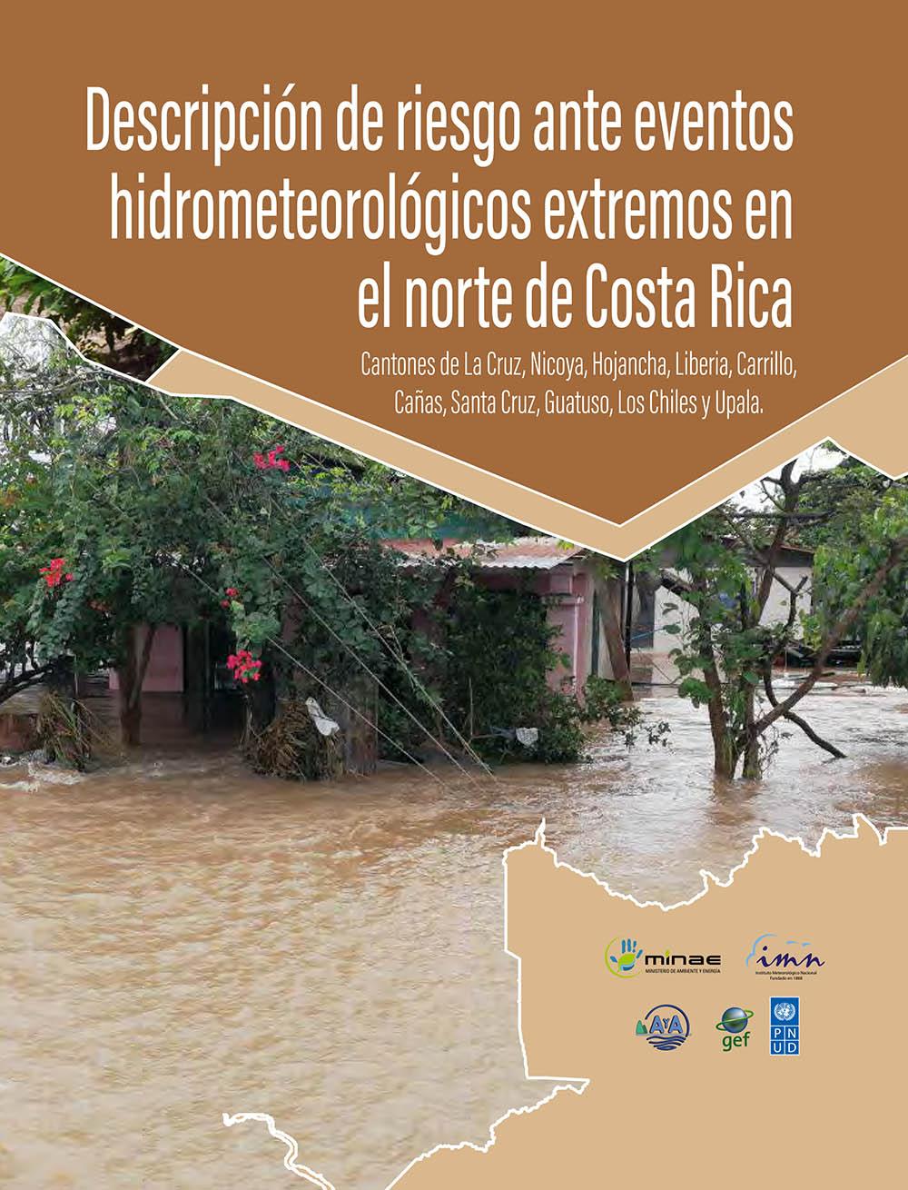 Descripción de riesgo ante eventos hidrometeorológicos extremos en el norte de Costa Rica.